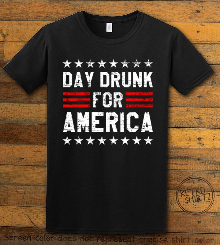 Day Drunk For America Graphic T-Shirt - black shirt design