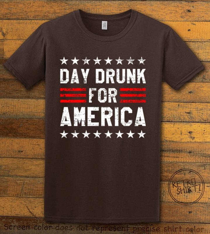 Day Drunk For America Graphic T-Shirt - brown shirt design