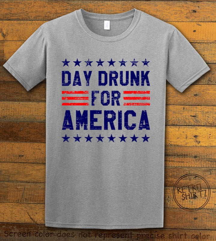 Day Drunk For America Graphic T-Shirt - gray shirt design