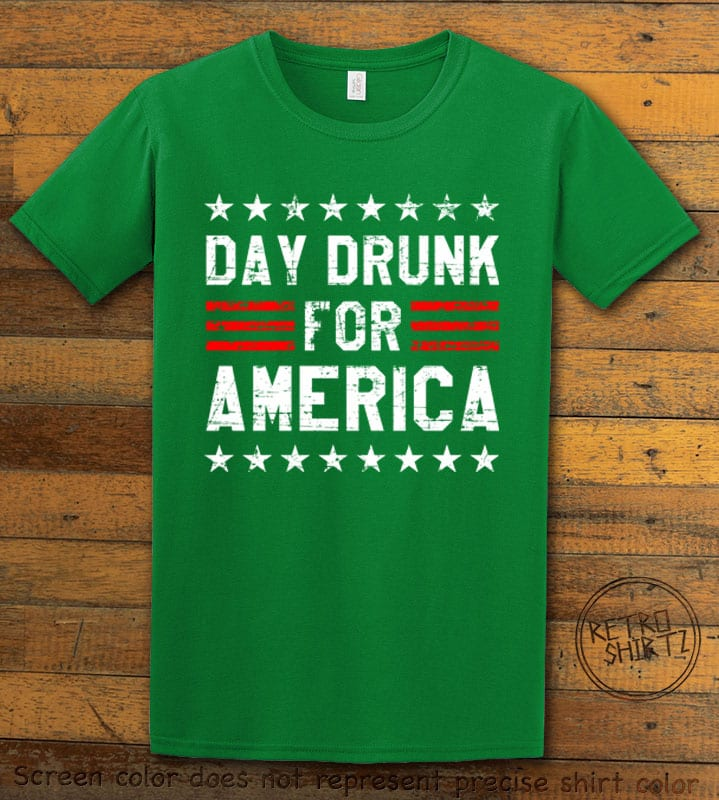 Day Drunk For America Graphic T-Shirt - green shirt design