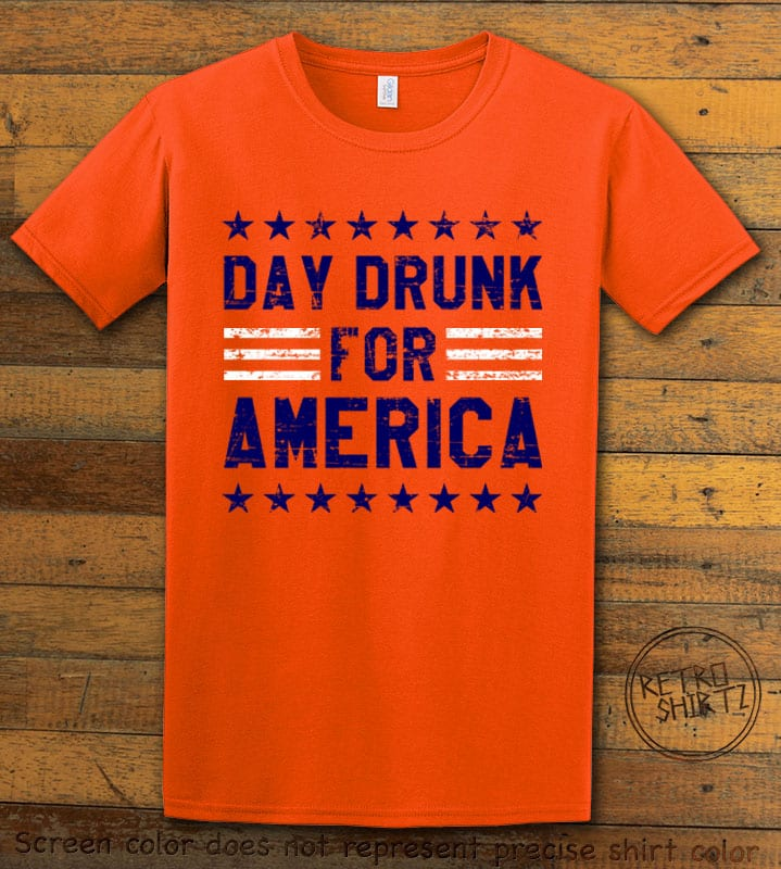 Day Drunk For America Graphic T-Shirt - orange shirt design