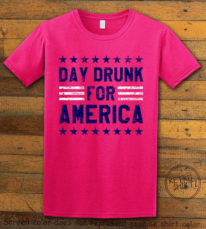 Day Drunk For America Graphic T-Shirt - pink shirt design