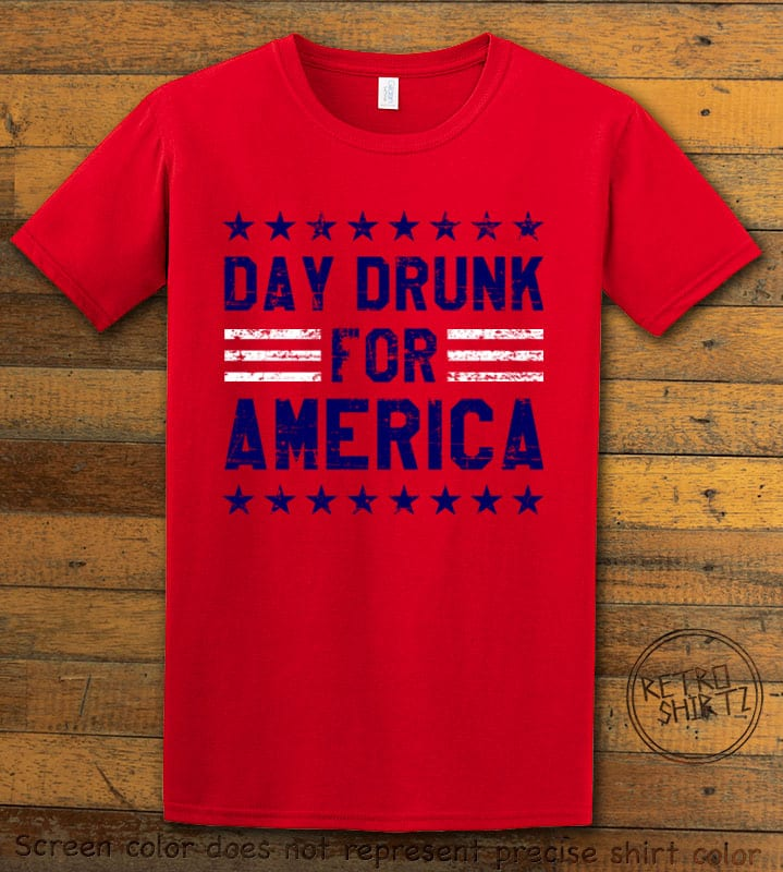 Day Drunk For America Graphic T-Shirt - red shirt design