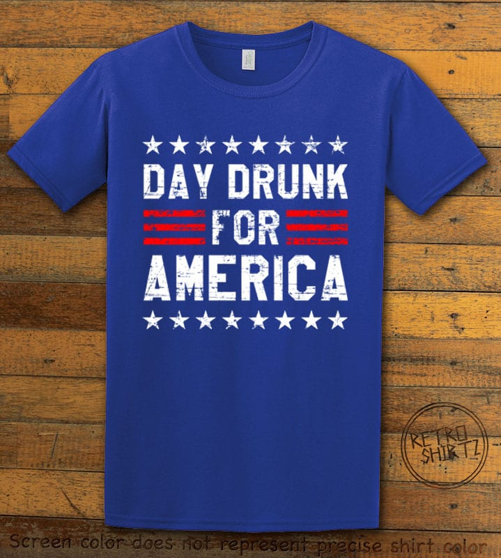 Day Drunk For America Graphic T-Shirt - royal shirt design