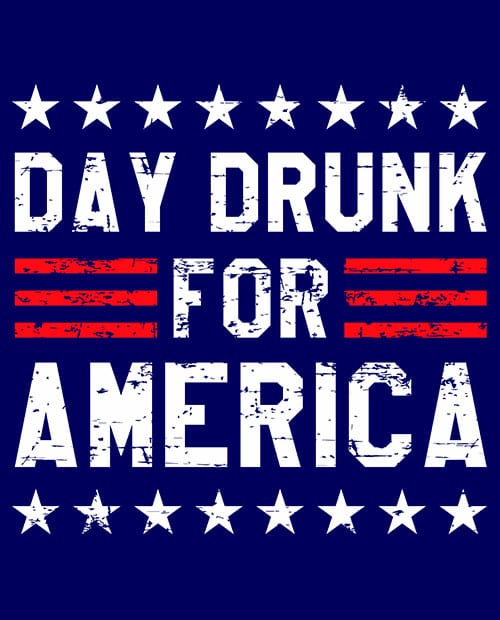 Day Drunk For America Graphic T-Shirt - navy shirt design on vector background