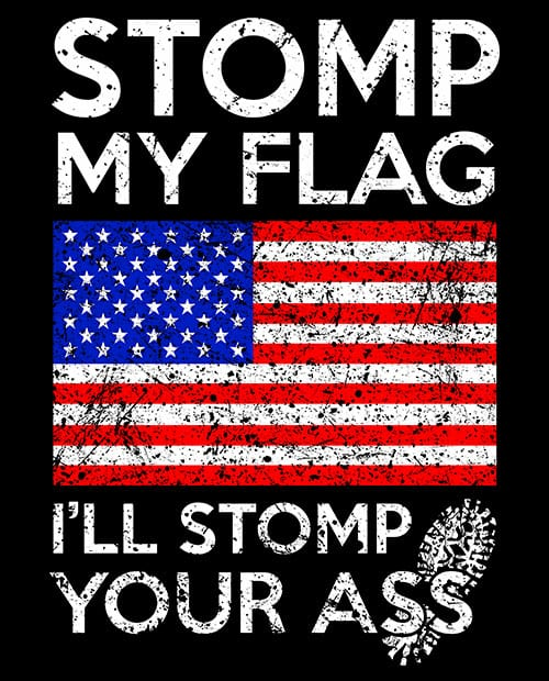 Stomp My Flag I'll Stomp Your Ass Graphic T-Shirt main vector design