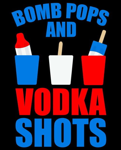 Bomb Pops and Vodka Shots Graphic T-Shirt main vector design