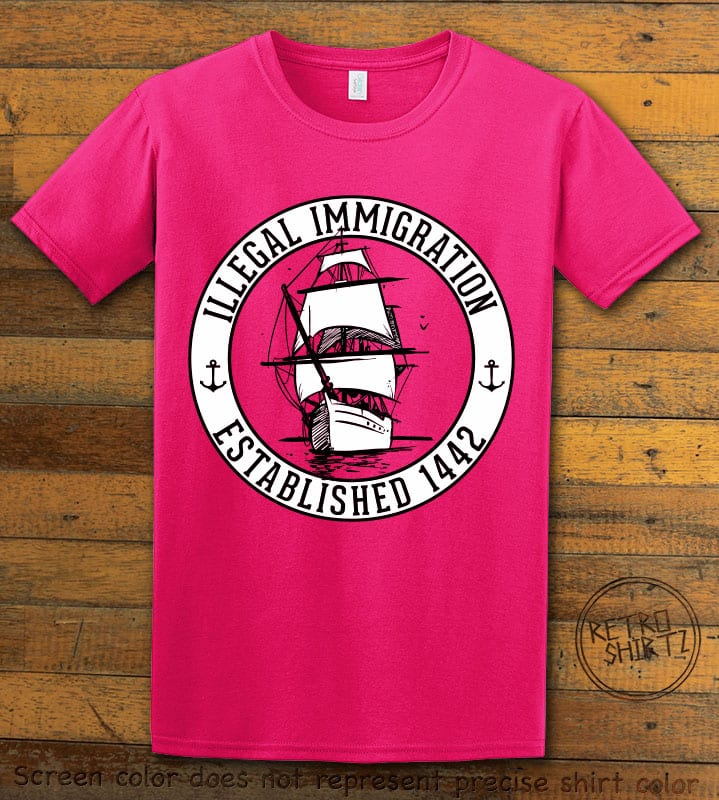 Illegal Immigration 1442 Founding Graphic T-Shirt - pink shirt design