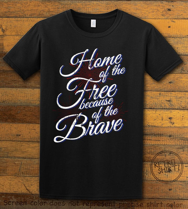 Home Of The Free Because Of The Brave Graphic T-Shirt - black shirt design