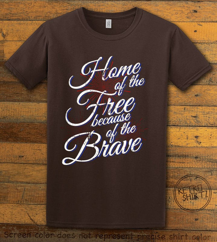 Home Of The Free Because Of The Brave Graphic T-Shirt - brown shirt design