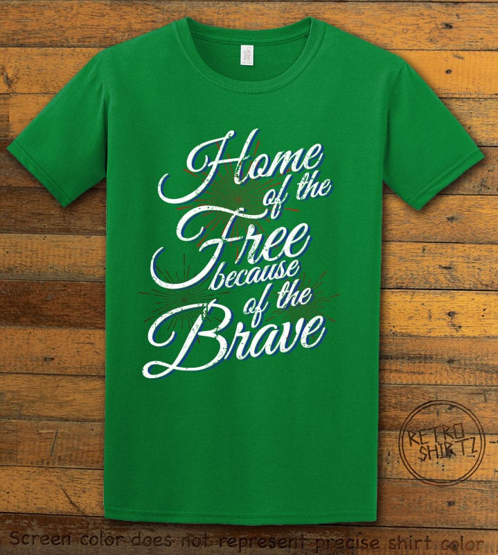 Home Of The Free Because Of The Brave Graphic T-Shirt - green shirt design