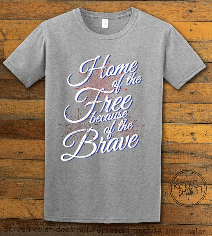 Home Of The Free Because Of The Brave Graphic T-Shirt - grey shirt design