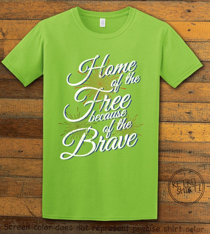 Home Of The Free Because Of The Brave Graphic T-Shirt - lime shirt design