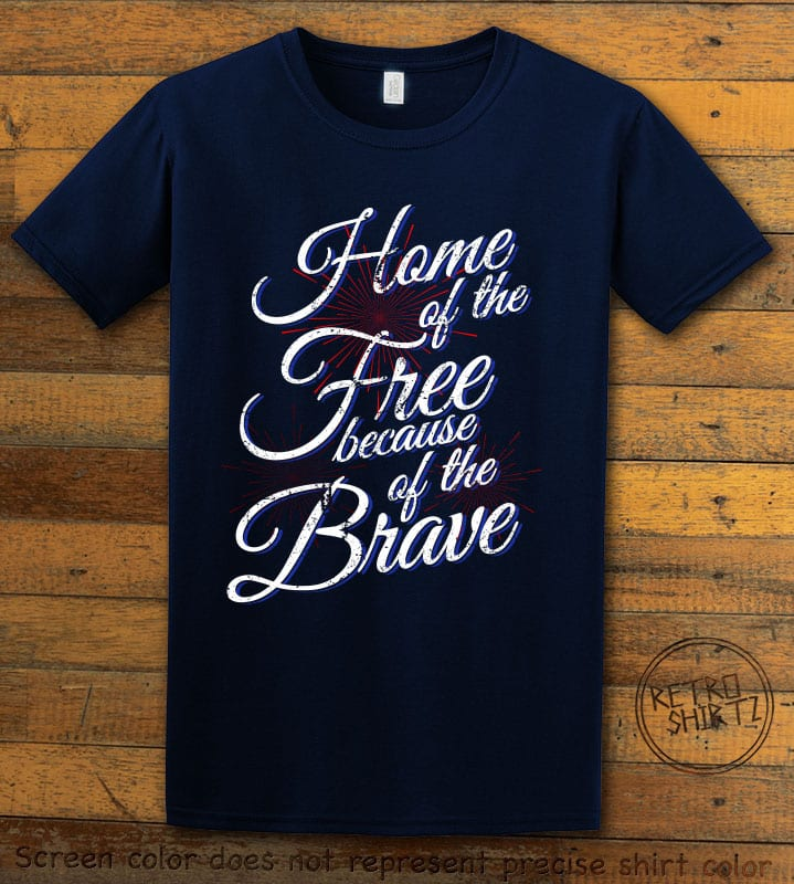 Home Of The Free Because Of The Brave Graphic T-Shirt - navy shirt design
