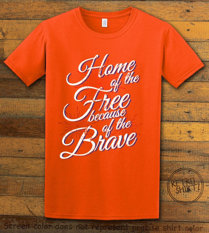 Home Of The Free Because Of The Brave Graphic T-Shirt - orange shirt design