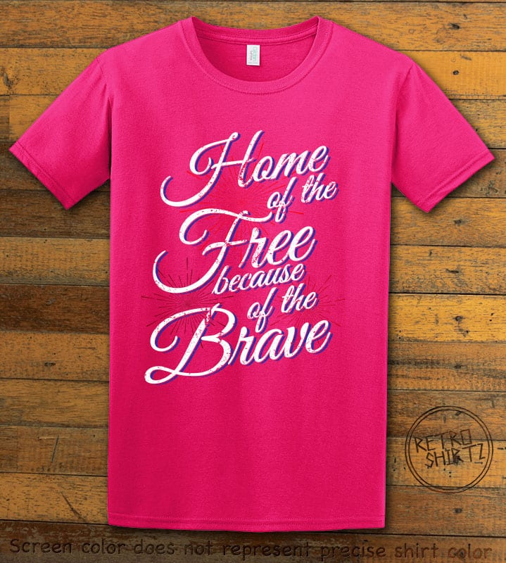 Home Of The Free Because Of The Brave Graphic T-Shirt - pink shirt design