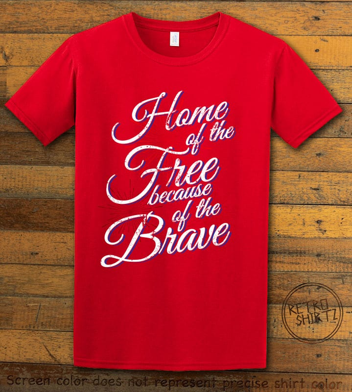 Home Of The Free Because Of The Brave Graphic T-Shirt - red shirt design