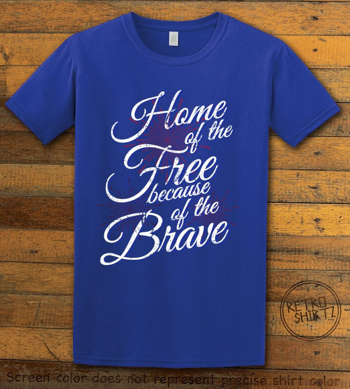 Home Of The Free Because Of The Brave Graphic T-Shirt - royal shirt design