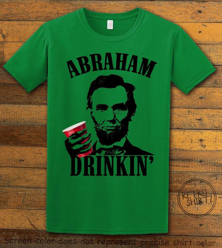 Abraham Drinkin' Graphic T-Shirt - green shirt design