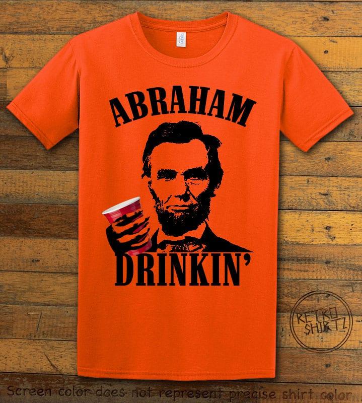 Abraham Drinkin' Graphic T-Shirt - orange shirt design