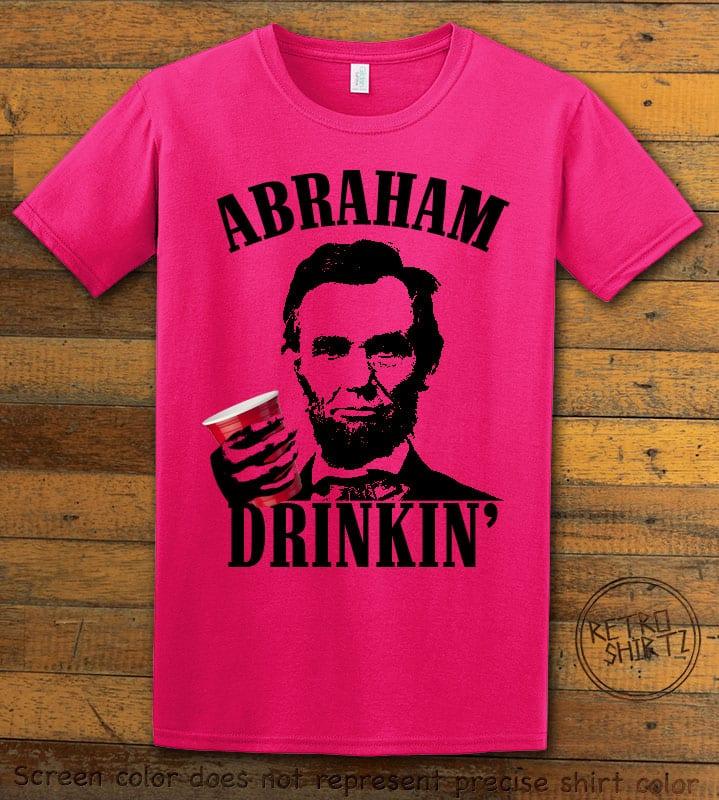 Abraham Drinkin' Graphic T-Shirt - pink shirt design