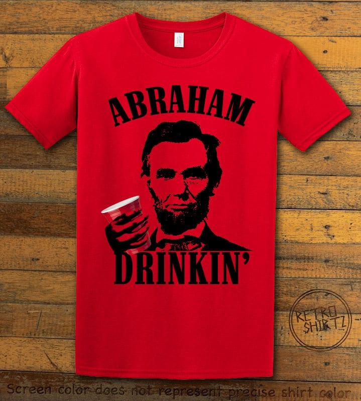 Abraham Drinkin' Graphic T-Shirt - red shirt design