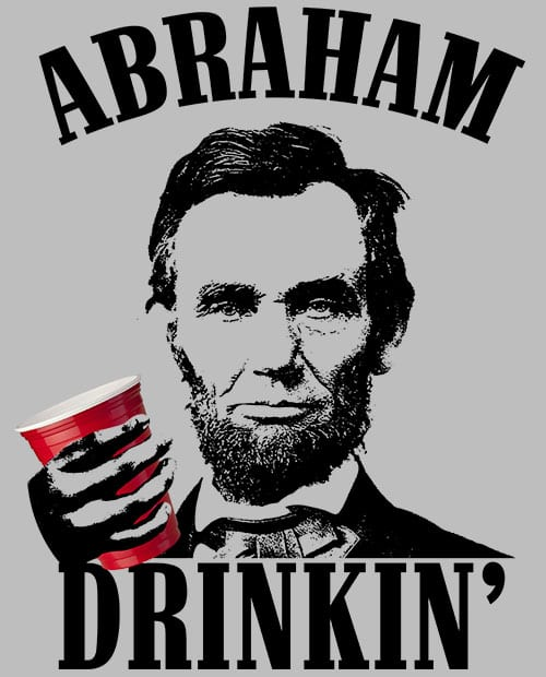 Abraham Drinkin' Graphic T-Shirt main vector design