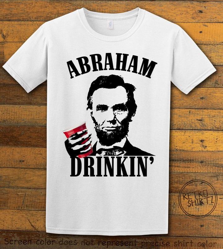 Abraham Drinkin' Graphic T-Shirt - white shirt design