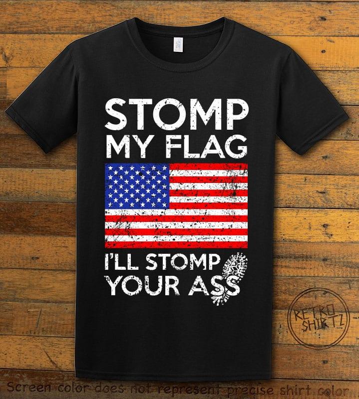 Stomp My Flag I'll Stomp Your Ass Graphic T-Shirt - black shirt design