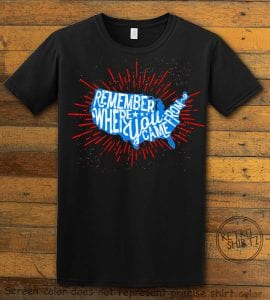Remember Where You Came From Black Shirt