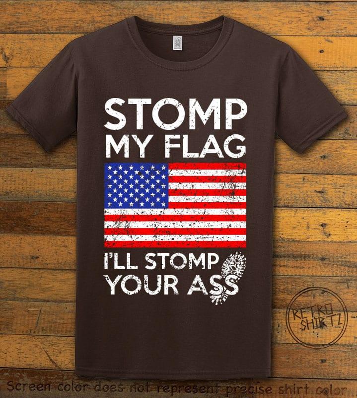 Stomp My Flag I'll Stomp Your Ass Graphic T-Shirt - brown shirt design