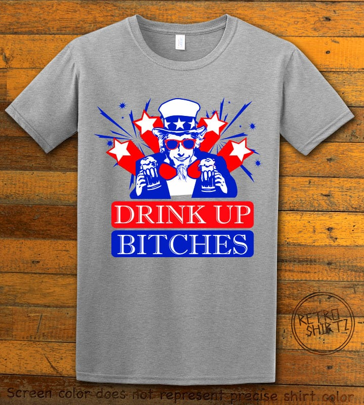 Drink Up Bitches Graphic T-Shirt - gray shirt design