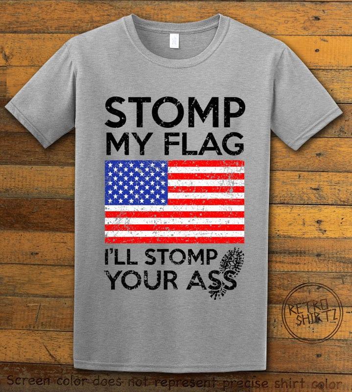 Stomp My Flag I'll Stomp Your Ass Graphic T-Shirt - gray shirt design