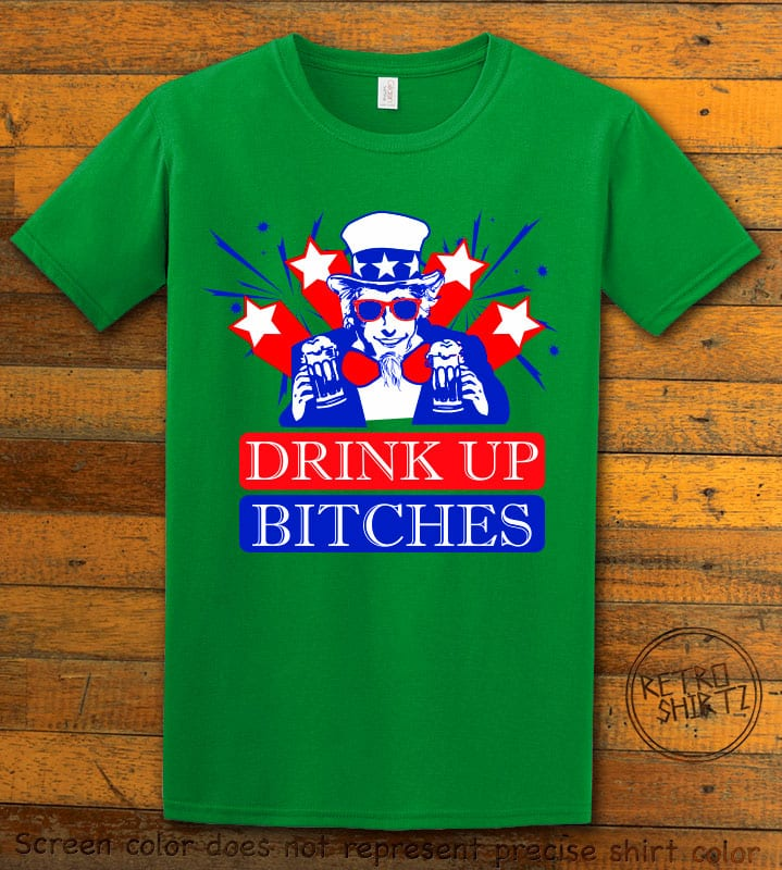 Drink Up Bitches Graphic T-Shirt - green shirt design