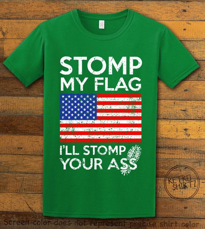 Stomp My Flag I'll Stomp Your Ass Graphic T-Shirt - green shirt design
