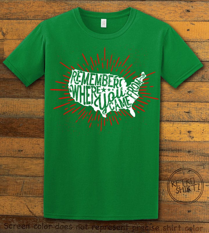 Remember Where You Came From Green Shirt