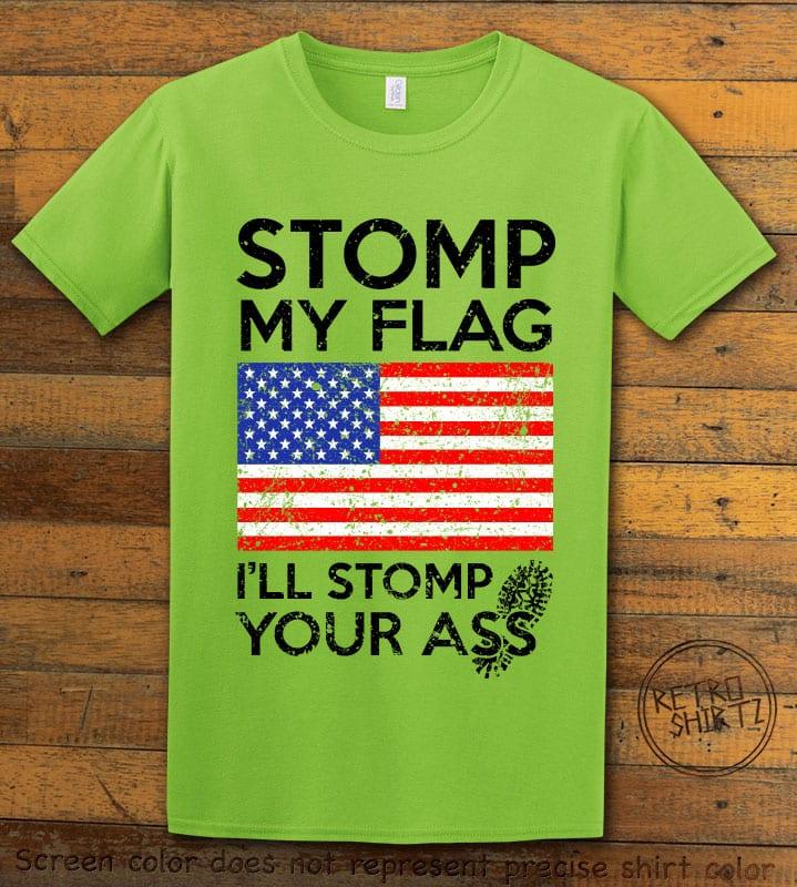 Stomp My Flag I'll Stomp Your Ass Graphic T-Shirt - lime shirt design