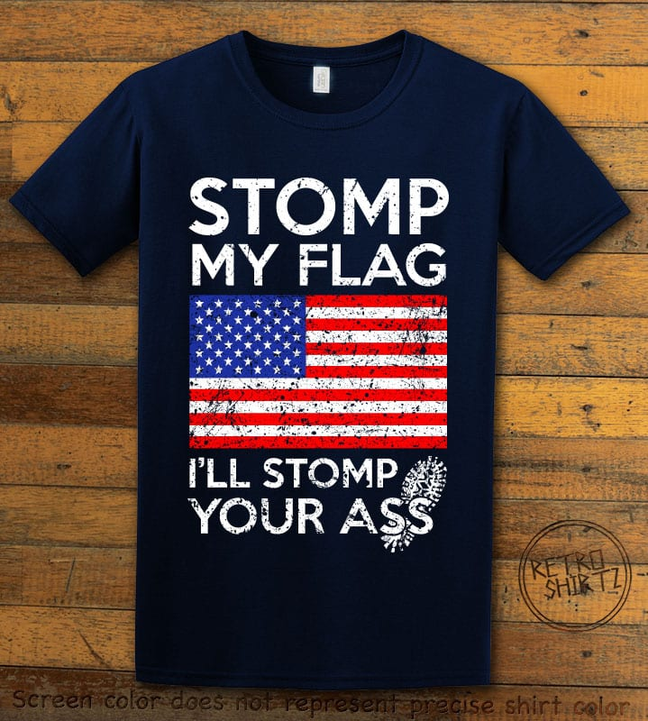 Stomp My Flag I'll Stomp Your Ass Graphic T-Shirt - navy shirt design