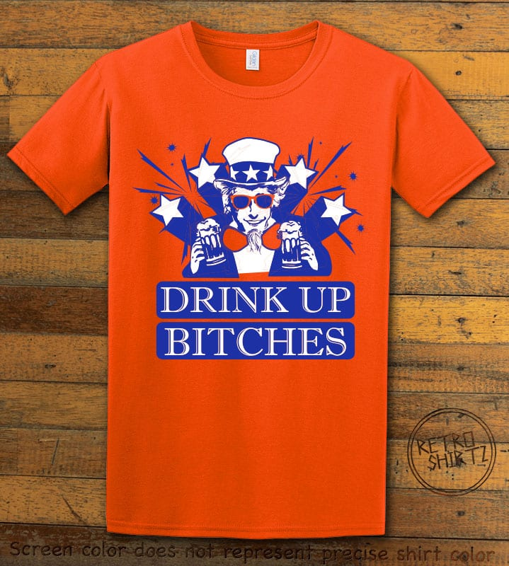 Drink Up Bitches Graphic T-Shirt - orange shirt design