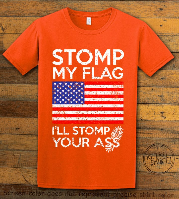 Stomp My Flag I'll Stomp Your Ass Graphic T-Shirt - orange shirt design