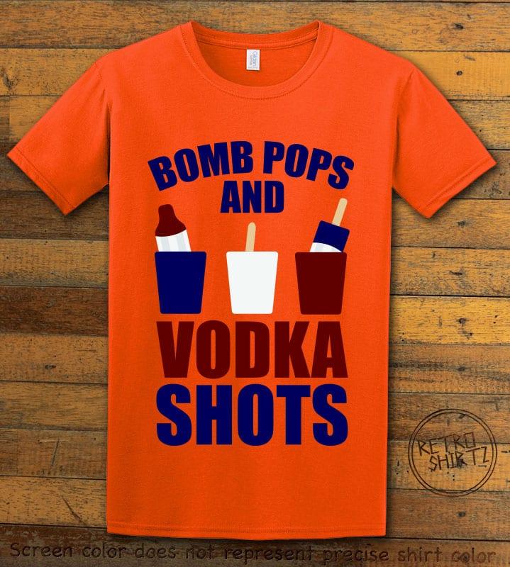Bomb Pops and Vodka Shots Graphic T-Shirt - orange shirt design