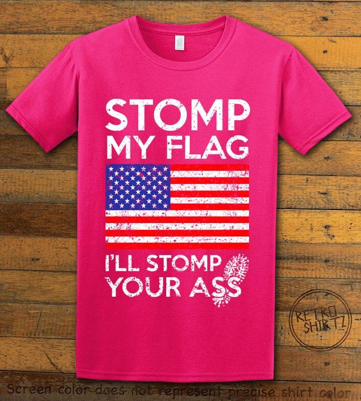 Stomp My Flag I'll Stomp Your Ass Graphic T-Shirt - pink shirt design