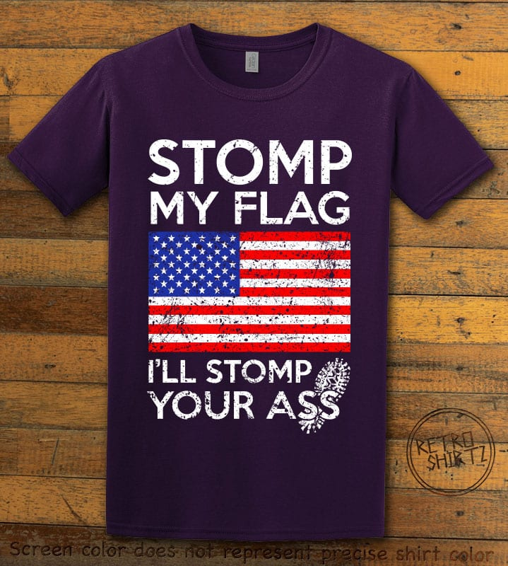 Stomp My Flag I'll Stomp Your Ass Graphic T-Shirt - purple shirt design