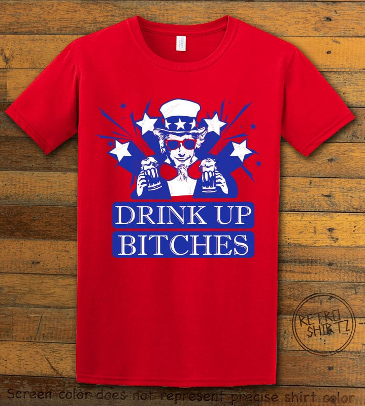 Drink Up Bitches Graphic T-Shirt - red shirt design