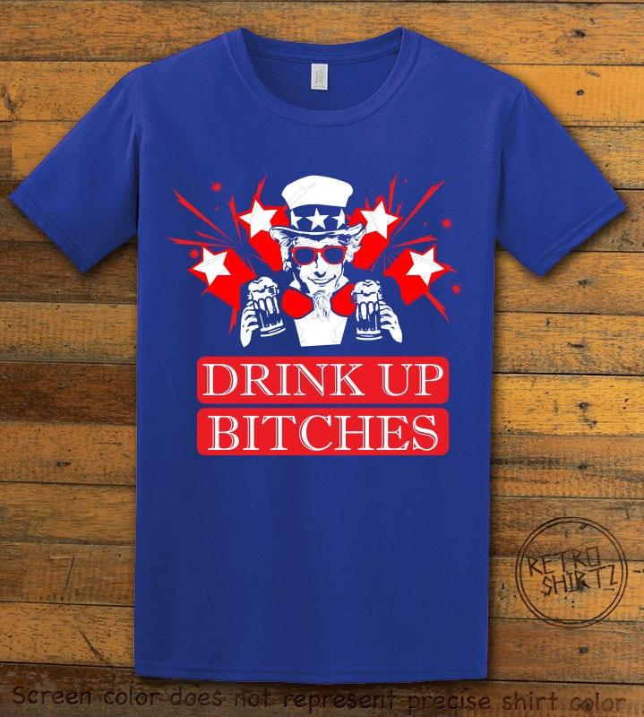 Drink Up Bitches Graphic T-Shirt - royal shirt design