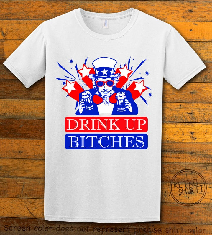 Drink Up Bitches Graphic T-Shirt - white shirt design