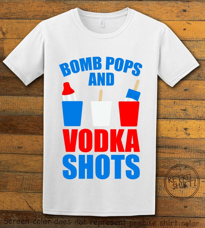 Bomb Pops and Vodka Shots Graphic T-Shirt - white shirt design