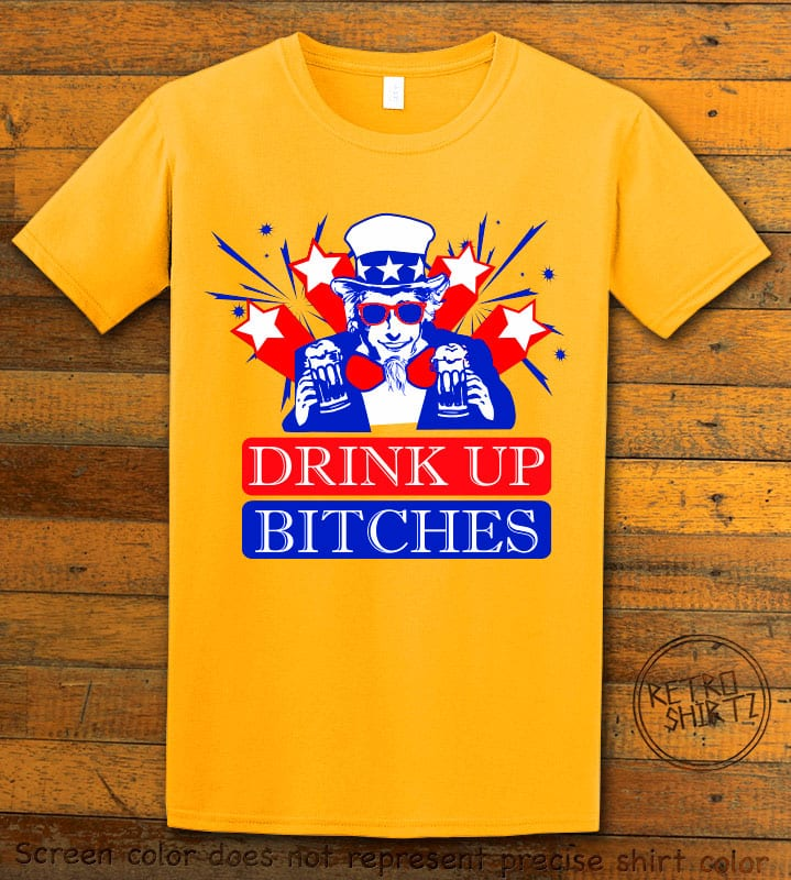 Drink Up Bitches Graphic T-Shirt - yellow shirt design