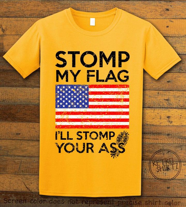 Stomp My Flag I'll Stomp Your Ass Graphic T-Shirt - yellow shirt design