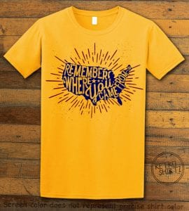 Remember Where You Came From Yellow Shirt